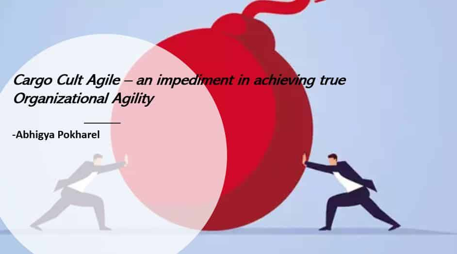 Cargo Cult Agile - an impediment in achieving true Organizational Agility Agile20Reflect Festival