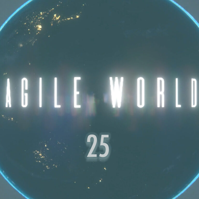 Agile World 25 with hosts Sabrina C E Bruce and Karl Smith with not the one where Karl makes a gaff