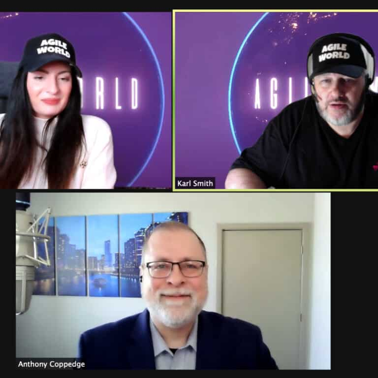 Agile World S2 E10 with Sabrina C E Bruce and Karl Smith interviewing Anthony Coppedge
