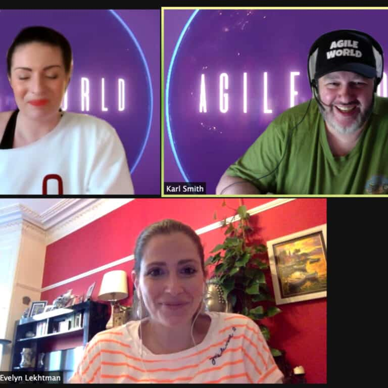 Agile World S2 E11 Sabrina C E Bruce and Karl Smith interview Evelyn Lekhtman about Agile